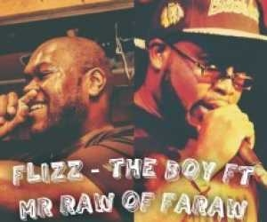 Flizz - The Boy ft Mr Raw of FaRaw